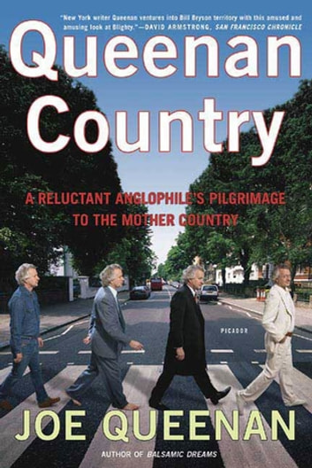 Queenan Country - A Reluctant Anglophile's Pilgrimage to the Mother Country ebook by Joe Queenan