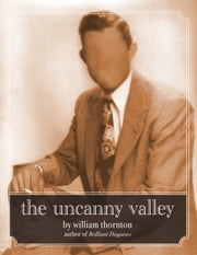 The Uncanny Valley ebook by William Thornton