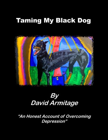 Taming My Black Dog ebook by David Armitage
