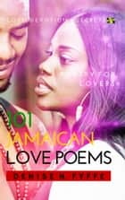 101 Jamaican Love Poems ebook by Denise N. Fyffe