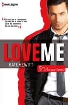 Love me (Cinquième Avenue, Tome 3) ebook by Kate Hewitt