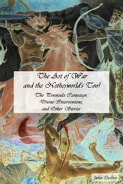 The Art of War and the Netherworlds Too! ebook by John Dalton
