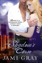 Shadow's Curse ~ The Kyn Kronicles ~ Book 4 ebook by Jami Gray