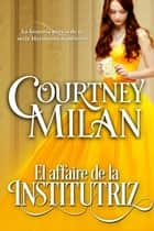 ebook El affaire de la institutriz de Courtney Milan, Ángeles Aragón López