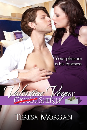 Valentine Vegas Gigolo Sheikh (Hot Contemporary Romance Novella) ebook by Teresa Morgan