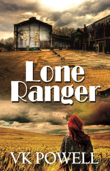Lone Ranger ebook by VK Powell