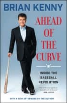 Ahead of the Curve - Inside the Baseball Revolution ebook by Brian Kenny