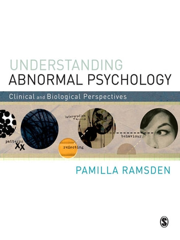 Understanding Abnormal Psychology - Clinical and Biological Perspectives ebook by Pamilla Ramsden