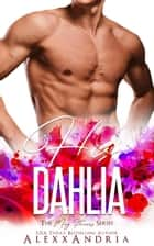 His Dahlia (May Flowers Series) ebook by Alexx Andria