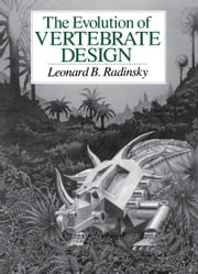 The Evolution of Vertebrate Design ebook by Leonard B. Radinsky