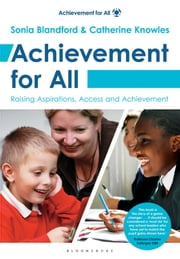 Achievement for All - Raising Aspirations, Access and Achievement. ebook by Sonia Blandford
