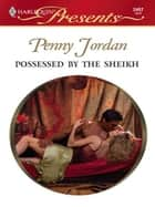 Possessed by the Sheikh ebook by Penny Jordan
