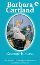 132. Revenge Is Sweet ebook by Barbara Cartland