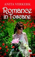 Romance in Toscane ebook by Anita Verkerk
