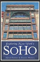 Exploring New York's SoHo ebook by Alfred Winters,Eleanor Winters