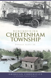 Remembering Cheltenham Township ebook by Donald Scott Sr.