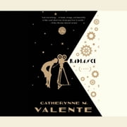 Radiance audiobook by Catherynne M. Valente