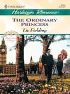 The Ordinary Princess ebook by Liz Fielding
