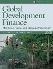 Global Development Finance 2005 (Complete Edition, Vol I & II) ebook by World Bank