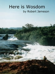 Here is Wosdom ebook by Robert Jameson