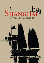Shanghai ebook by Donald G. Moore