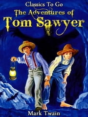 The Adventures of Tom Sawyer - Revised Edition of Original Version ebook by Mark Twain