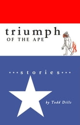 Triumph of the Ape ebook by Todd Dills