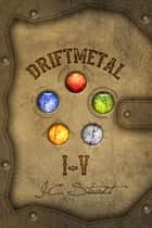 Driftmetal: The Complete Series ebook by J.C. Staudt