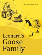 Leonard's Goose Family ebook by Patricia Hillman - Weiss