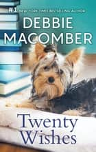 Twenty Wishes ebook by Debbie Macomber