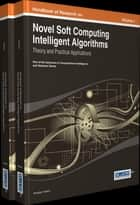 Handbook of Research on Novel Soft Computing Intelligent Algorithms - Theory and Practical Applications ebook by Pandian M. Vasant