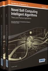 Handbook of Research on Novel Soft Computing Intelligent Algorithms - Theory and Practical Applications ebook by