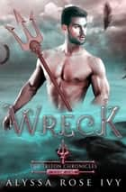 Wreck ebook by Alyssa Rose Ivy