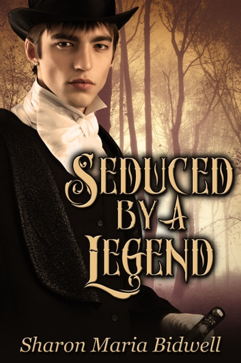 Seduced by a Legend ebook by Sharon Maria Bidwell
