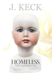 Homeless - The Dollmaker's Web ebook by J. Keck