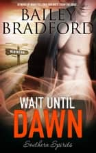 Wait Until Dawn ebook by Bailey Bradford