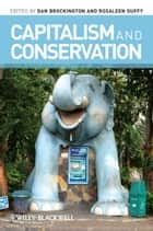 Capitalism and Conservation ebook by Dan Brockington,Rosaleen Duffy