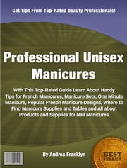 Professional Unisex Manicures ebook by Andrea Franklyn
