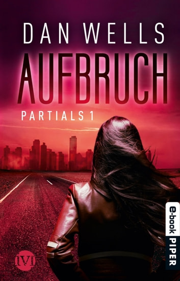 Aufbruch - Partials I ebook by Dan Wells