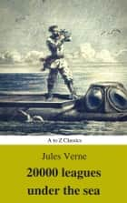 20,000 Leagues Under the Sea (Illustrated and Annotated) (A to Z Classics) ebook by Jules Verne