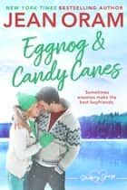 Eggnog and Candy Canes - A Blueberry Springs Sweet Romance Christmas Novella ebook by Jean Oram