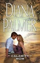 Calamity Mom eBook by Diana Palmer