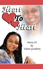 Heart to Heart ebook by Valerie Granberry