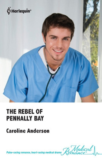 The Rebel of Penhally Bay ebook by Caroline Anderson