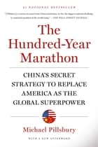The Hundred-Year Marathon ebook by Michael Pillsbury