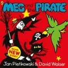 Meg and the Pirate ebook by David Walser, Jan Pienkowski