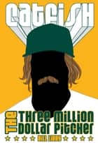 Catfish - The Three Million Dollar Pitcher ebook by Bill Libby