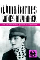Ladies Almanack ebook by Djuna Barnes