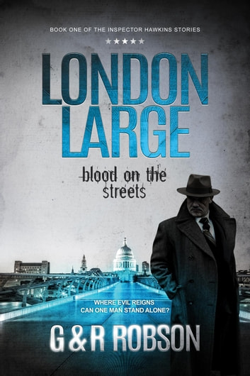 London Large: Blood on the Streets - London Large, #1 ebook by Garry Robson,Roy Robson
