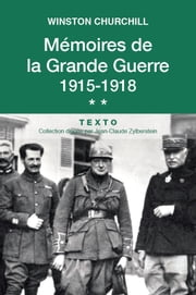 Mémoire de la Grande Guerre Tome 2. 1915-1918 ebook by Winston Churchill